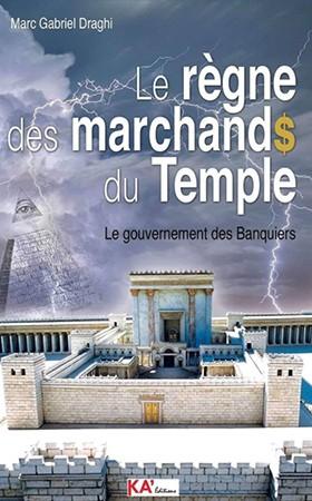 Le règne des marchands du Temple