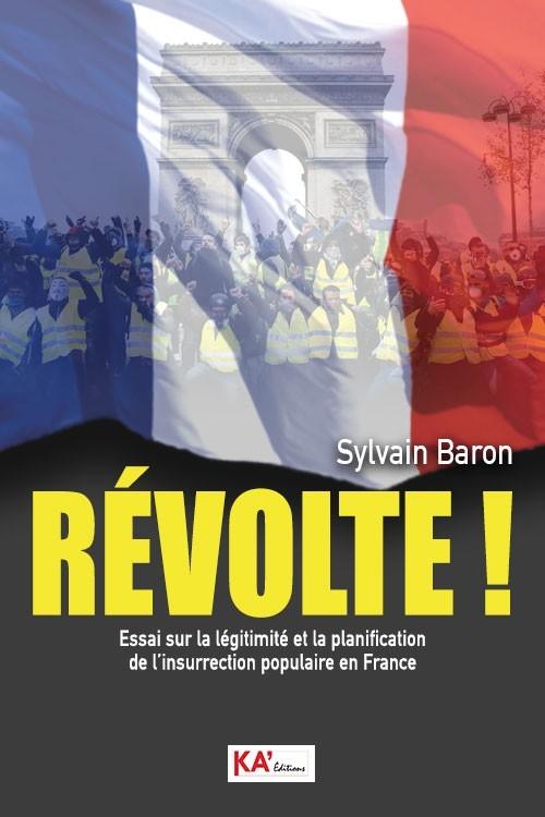 Révolte ! – Essai sur la légitimité et la planification de l'insurrection populaire en France
